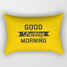 Good Fucking Morning, Funny Quote Rectangular Pillow