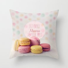 Eat Every Macaron As Your Last Throw Pillow