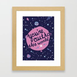 You're Outta this World in Purple Framed Art Print