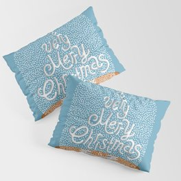 A VERY MERRY CHRISTMAS AND HAPPY NEW YEAR Pillow Sham
