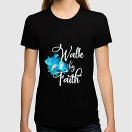 A Great gift for everyone who have faith in God guide you in your journey be confident Walk by Faith T-shirt