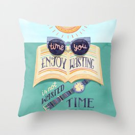 Enjoy Your Time Throw Pillow