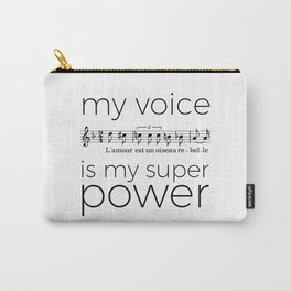 My voice is my super power (mezzo soprano, white version) Carry-All Pouch