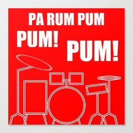 Pa Rum Pum Pum Pum Canvas Print
