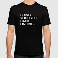 Bring Yourself Back Online Quote Mens Fitted Tee Black MEDIUM