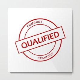 Qualified Feminist Metal Print