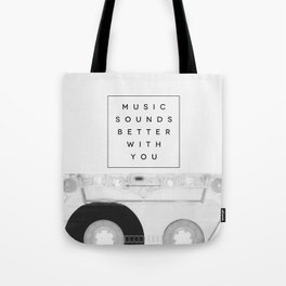 Music Sounds Better With You Tote Bag