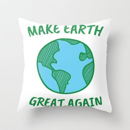 Make Earth GREAT Again - Earth Day Throw Pillow