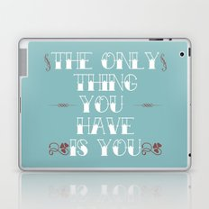 You Are All You Have And... Laptop & iPad Skin