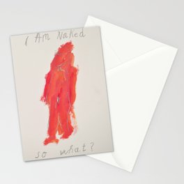 I am naked. So what? Stationery Cards