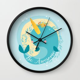 NARWHAL - BE AWESOME! Wall Clock