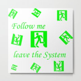 Leave the System - EXIT   (A7 B0045) Metal Print