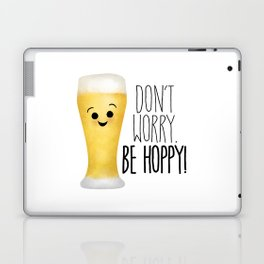Beer | Don't Worry Be Hoppy Laptop & iPad Skin