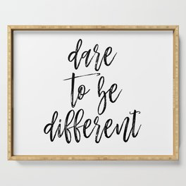 Dare To Be Different, Different Art, Different Quote, Stand Out, Be Unique Quote Serving Tray