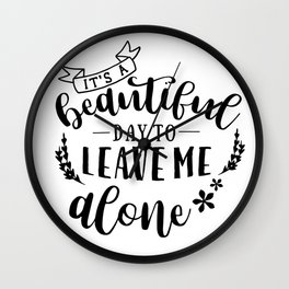 Leave Me Alone Quote Wall Clock