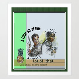 """A Little bit of this & a Whole Lot of That"" - Psych Quotes Art Print"