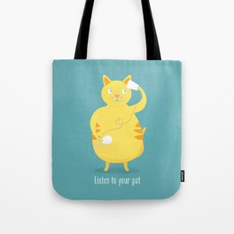 Listen To Your Gut Tote Bag