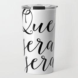 Love Quote Que Sera Sera Anniversary Gift For Him For Her Wall Quote Quote Print Art Love Quote Travel Mug