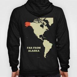 Far From Alaska Hoody