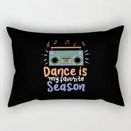 Dance Is My Favorite Season - Funny Dancer Gift Rectangular Pillow