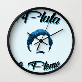 Plata o plomo! Wall Clock