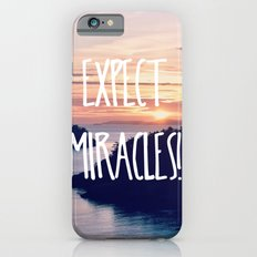 Expect Miracles Slim Case iPhone 6s