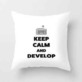 Keep calm and develop Throw Pillow