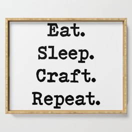 Eat. Sleep. Craft. Repeat. Serving Tray