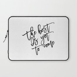 The Best Is Yet To Come,Frank Sinatra Quote,Inspirational Quote,Motivational Poster,Typography Art Laptop Sleeve