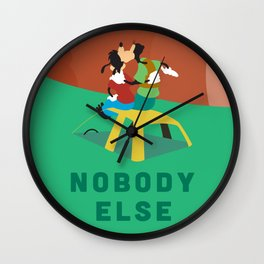 Nobody Else Wall Clock