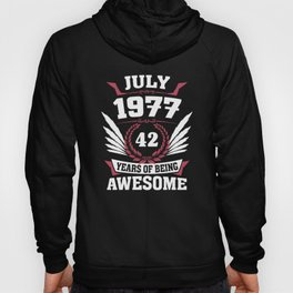 July 1977 42 Years Of Being Awesome Hoody