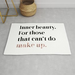 Rose gold beauty - inner beauty, for those that can't do make up Rug