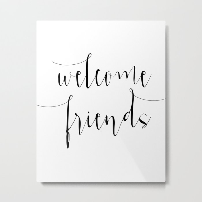 picture relating to Printable Welcome Sign named Inspirational Quotation Welcome Buddies Estimate Print Typography Print Estimate Printable Household Welcome Indication Steel Print as a result of printablelifestyle