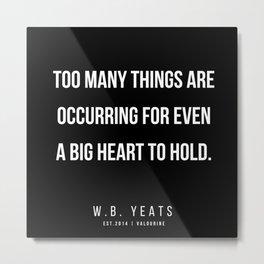 25   |200418| W.B. Yeats Quotes| W.B. Yeats Poems Metal Print