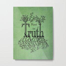 Root in Truth Metal Print