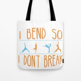 Bend So I Don't Break Fun Fitness Exercise Dance Tote Bag