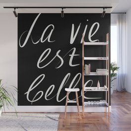 Life is beautiful,text,calligraphy.La vie est belle Wall Mural