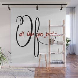 Of all the gin joints Wall Mural