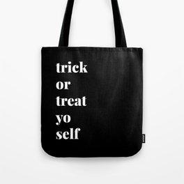 Trick or Treat Yo Self Tote Bag