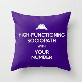 High-Functioning Sociopath With Your Number  Throw Pillow