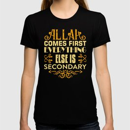 Allah comes first everything else is secondary T-shirt