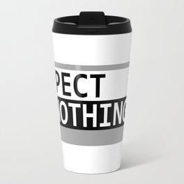 Expect Nothing Travel Mug