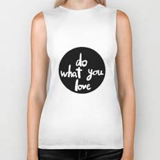 Do what you love Biker Tank