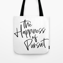 Happiness of Pursuit Tote Bag