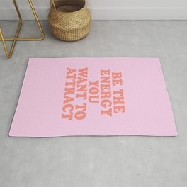 Be the energy you want to attract Rug