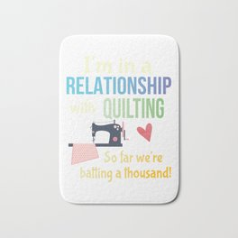 Funny Quilting Sewing Crafters Committed Relationship Pun Bath Mat
