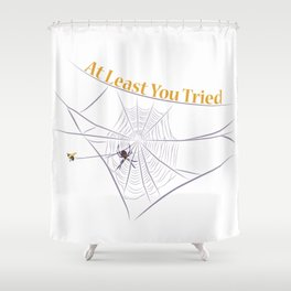 At Least You Tried - Bee Caught in a Web Shower Curtain