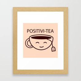 You Got This, Positive, Tea, Funny, Cute, Quote Framed Art Print