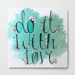 Do it with Love Metal Print