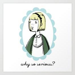 Why so serious Art Print